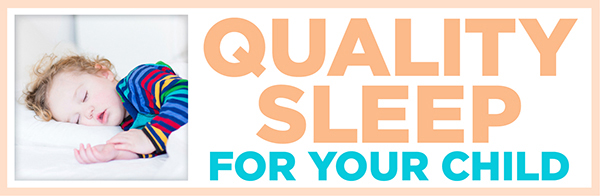 Quality sleep for your child