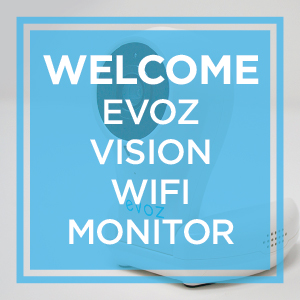 Announcing: the Evoz Vision WiFi Baby Monitor!